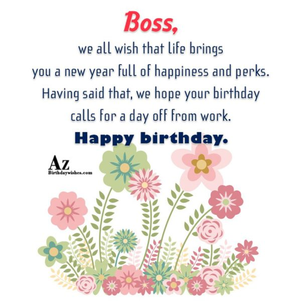 Boss, we all wish that life brings you a new year… - AZBirthdayWishes.com