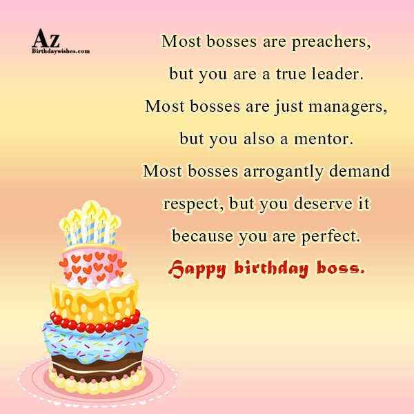 Most bosses are preachers, but you are a true leader… - AZBirthdayWishes.com