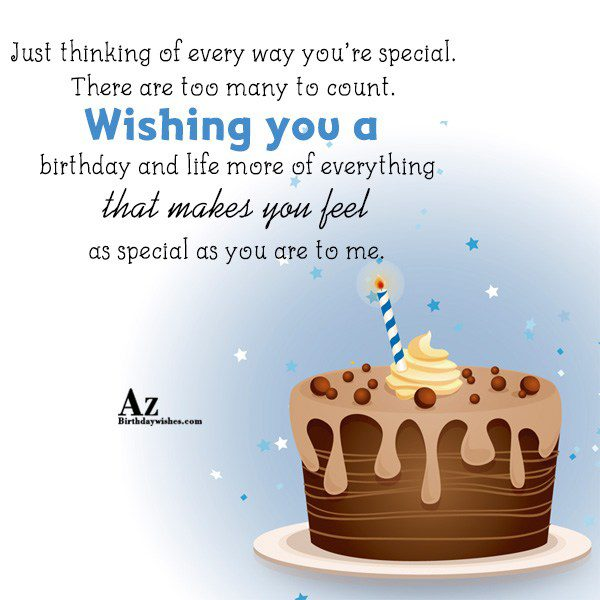 Just thinking of every way you're special There are… - AZBirthdayWishes.com