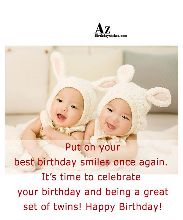 Put on your best birthday smiles once again… - AZBirthdayWishes.com