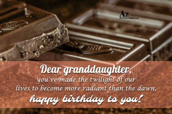 Dear granddaughter you ve made the twilight of our… - AZBirthdayWishes.com