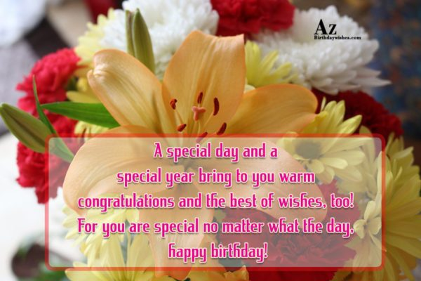 A special day and a special year bring to… - AZBirthdayWishes.com
