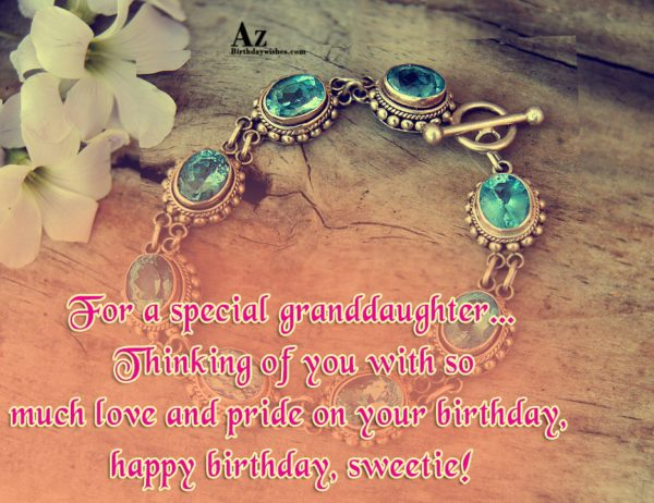 For a special granddaughter Thinking of you with so… - AZBirthdayWishes.com