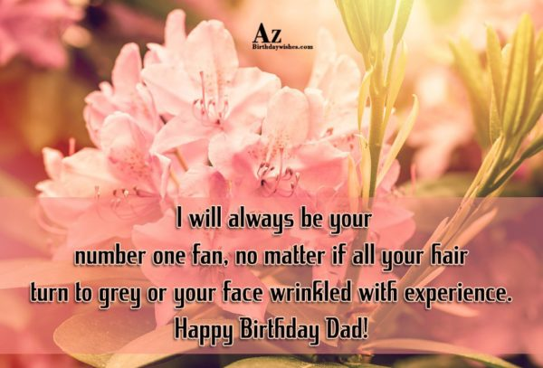 I will always be your number one fan no… - AZBirthdayWishes.com