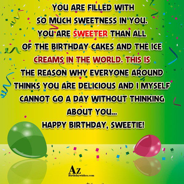 You are filled with so much sweetness in you… - AZBirthdayWishes.com