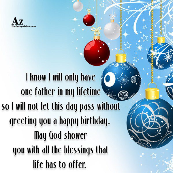 I know I will only have one father in… - AZBirthdayWishes.com