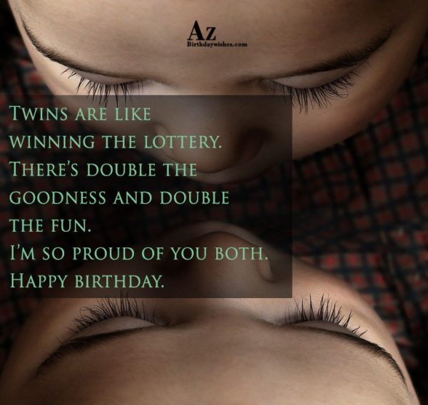 Twins are like winning the lottery… - AZBirthdayWishes.com