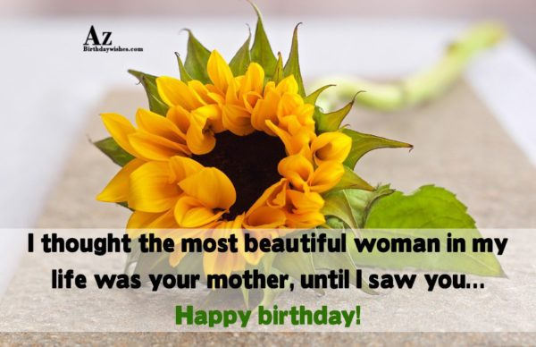 I thought the most beautiful woman in my life… - AZBirthdayWishes.com