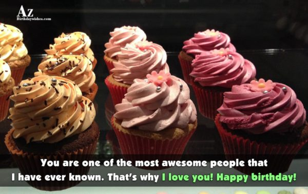 You are one of the most awesome people that… - AZBirthdayWishes.com