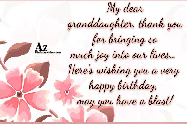 My dear granddaughter thank you for bringing so much… - AZBirthdayWishes.com