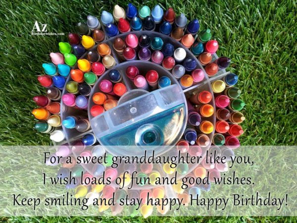 For a sweet granddaughter like you I wish loads… - AZBirthdayWishes.com