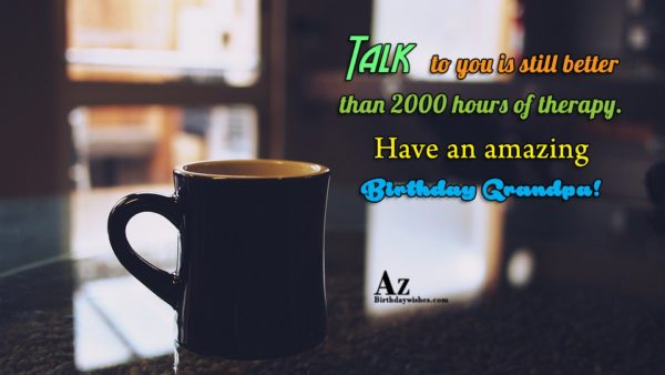 Talk to you is still better than hours of… - AZBirthdayWishes.com