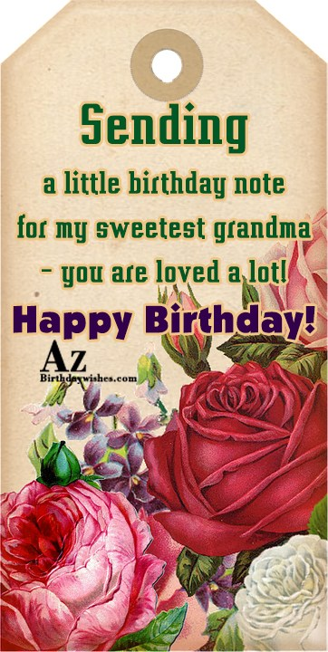Sending a little birthday note for my sweetest grandma… - AZBirthdayWishes.com