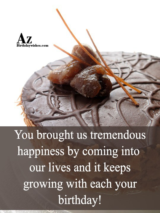 You brought us tremendous happiness by coming into our… - AZBirthdayWishes.com