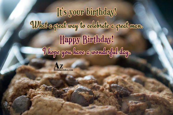 It s your birthday What a great way to… - AZBirthdayWishes.com