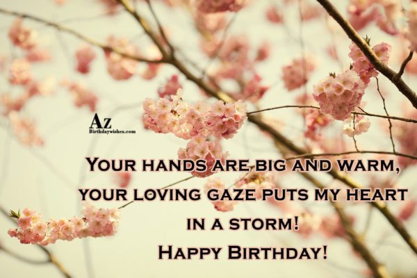 Your hands are big and warm your loving gaze… - AZBirthdayWishes.com