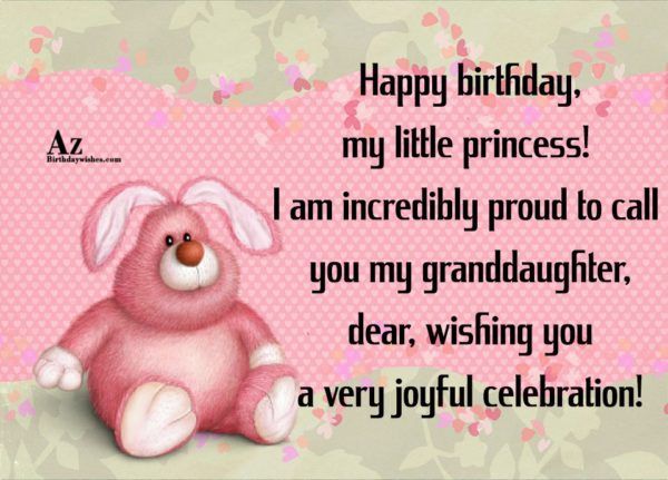 Happy birthday my little princess I am incredibly proud… - AZBirthdayWishes.com