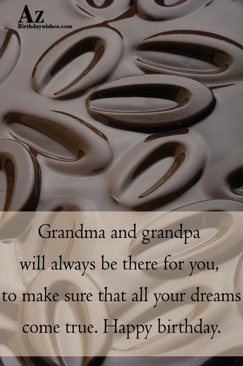 Grandma and grandpa will always be there for you… - AZBirthdayWishes.com