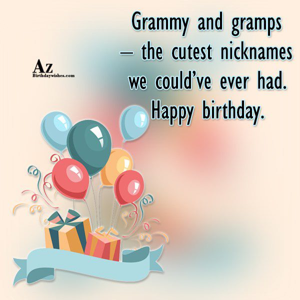 Grammy and gramps the cutest nicknames we could ve… - AZBirthdayWishes.com