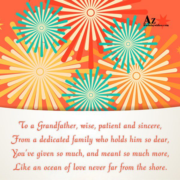 To a Grandfather wise patient and sincere From a… - AZBirthdayWishes.com