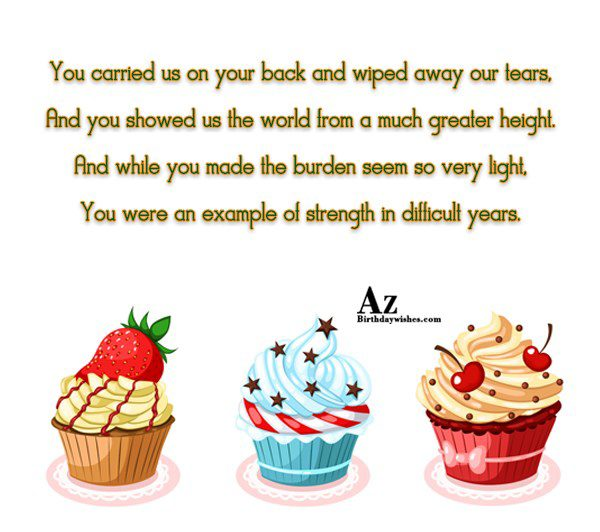You carried us on your back and wiped away… - AZBirthdayWishes.com