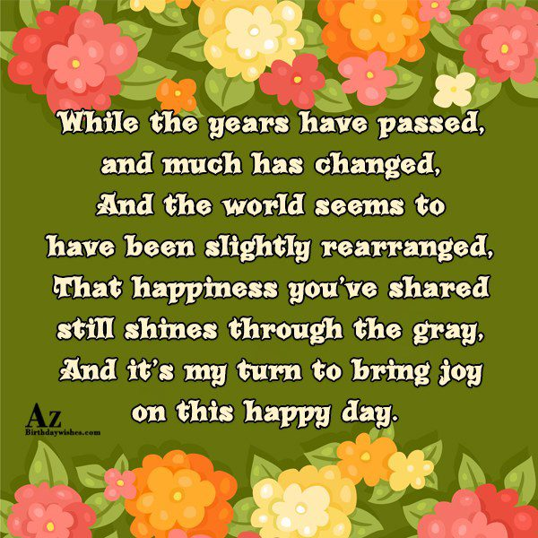 While the years have passed and much has changed… - AZBirthdayWishes.com