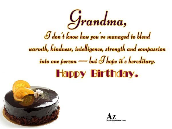 Grandma I don t know how you ve managed… - AZBirthdayWishes.com