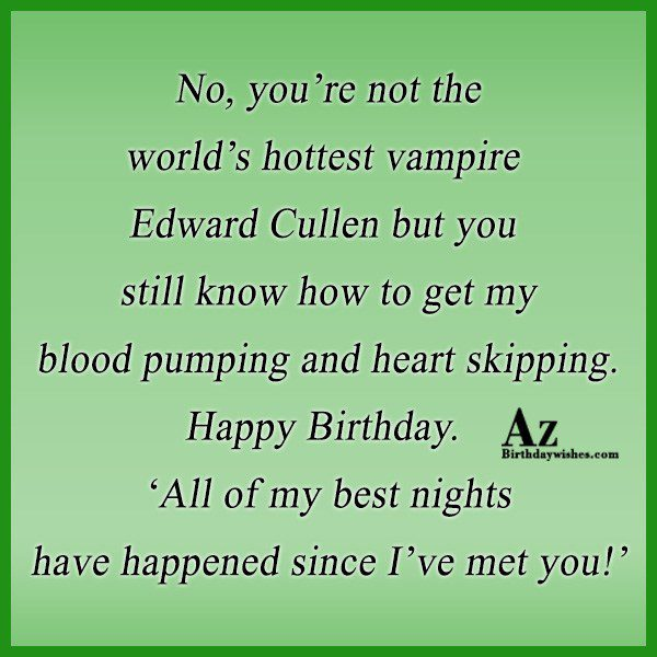 No you re not the world s hottest vampire… - AZBirthdayWishes.com