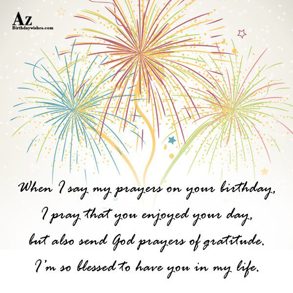 When I say my prayers on your birthday I… - AZBirthdayWishes.com