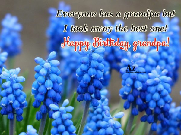 Everyone has a grandpa by I took away the… - AZBirthdayWishes.com
