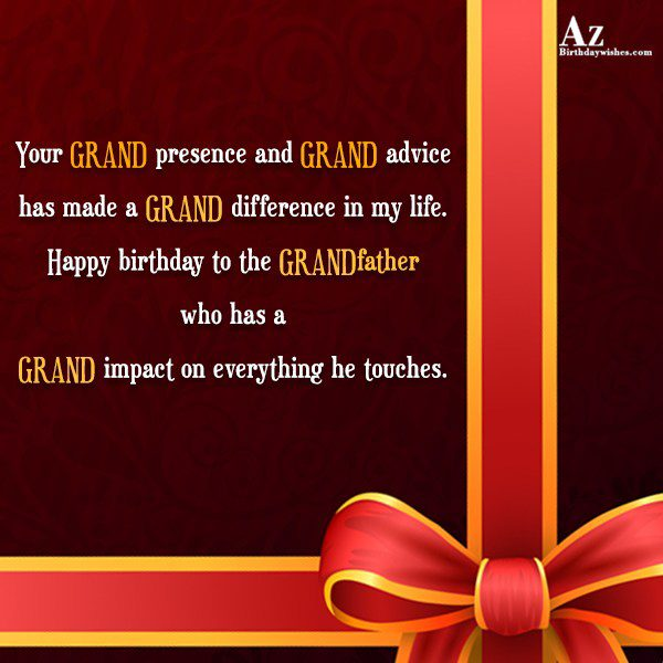 Your GRAND presence and GRAND advice has made a… - AZBirthdayWishes.com