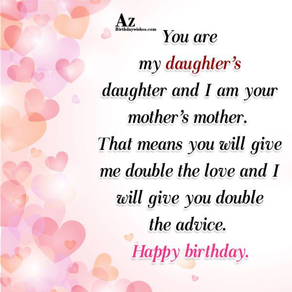 You are my daughter s daughter and I am… - AZBirthdayWishes.com