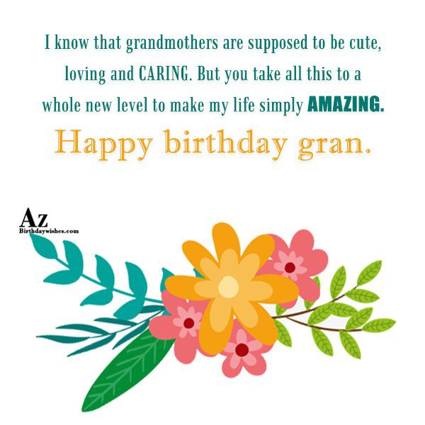 I know that grandmothers are supposed to be cute… - AZBirthdayWishes.com