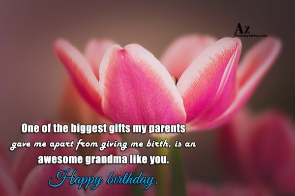 One of the biggest gifts my parents gave me… - AZBirthdayWishes.com