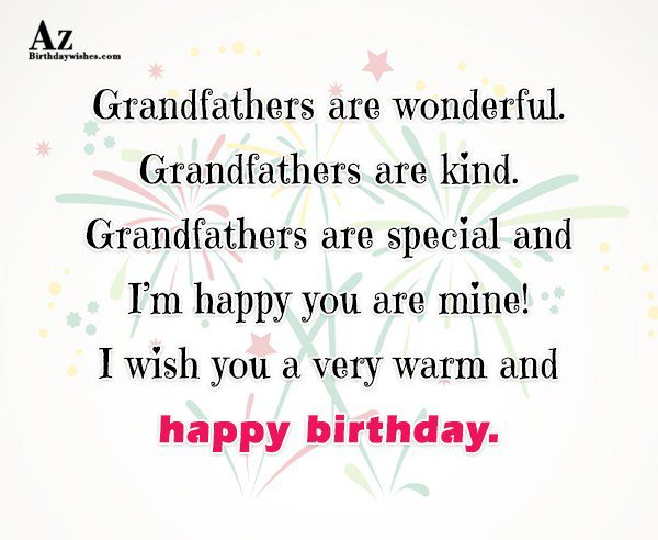 Grandfathers are wonderful Grandfathers are kind Grandfathers are special… - AZBirthdayWishes.com