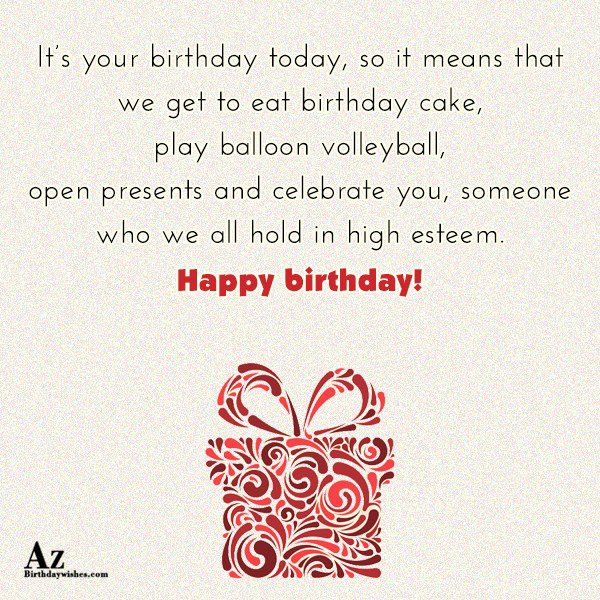 It s your birthday today so it means that… - AZBirthdayWishes.com