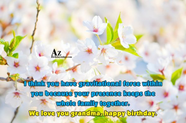 I think you have gravitational force within you because… - AZBirthdayWishes.com