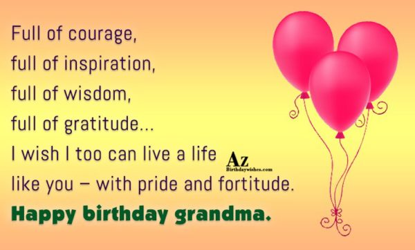 Full of courage full of inspiration full of wisdom… - AZBirthdayWishes.com
