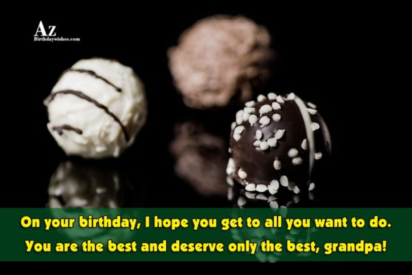 On your birthday I hope you get to all… - AZBirthdayWishes.com
