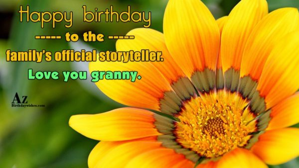 Happy birthday to the family s official storyteller Love… - AZBirthdayWishes.com