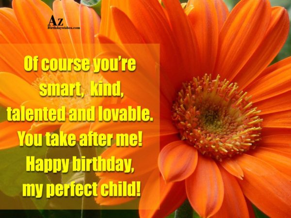 Of course you're smart kind talented and lovable You… - AZBirthdayWishes.com
