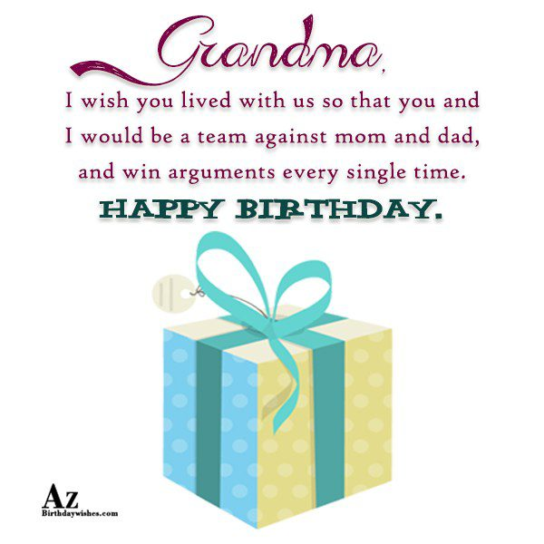 Grandma I wish you lived with us so that… - AZBirthdayWishes.com
