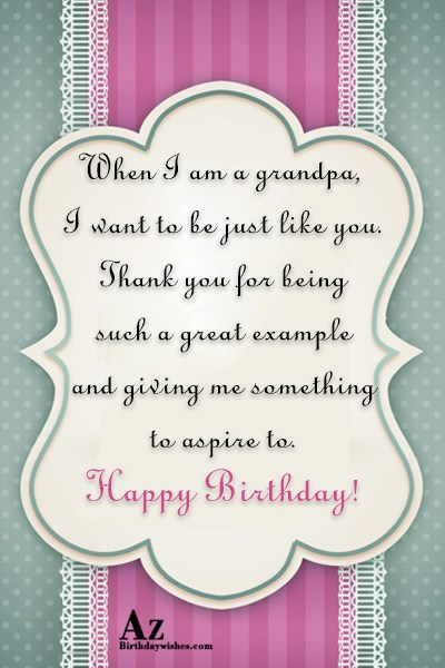 When I am a grandpa I want to be… - AZBirthdayWishes.com