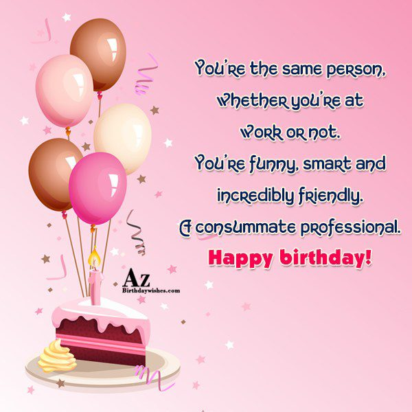 You re the same person whether you re at… - AZBirthdayWishes.com