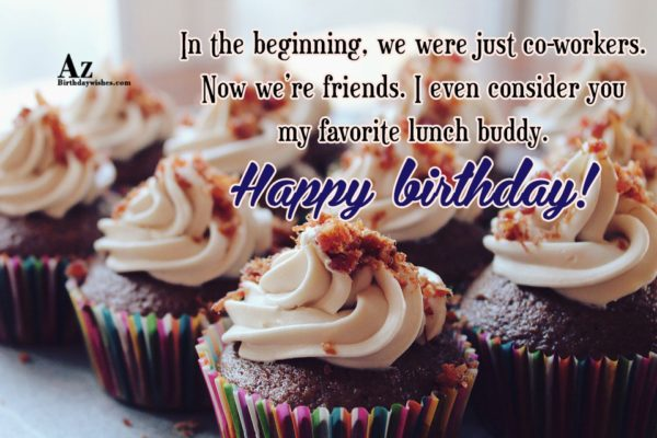 In the beginning we were just co-workers Now we… - AZBirthdayWishes.com