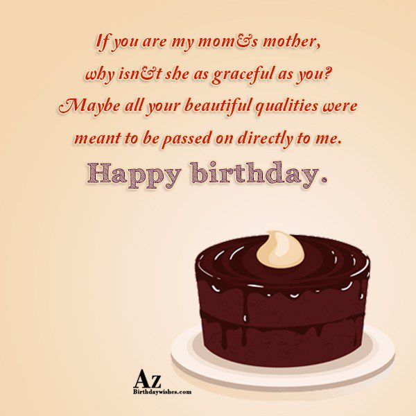 If you are my mom s mother why isn… - AZBirthdayWishes.com