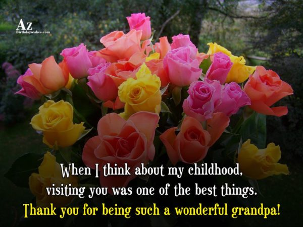 When I think about my childhood visiting you was… - AZBirthdayWishes.com