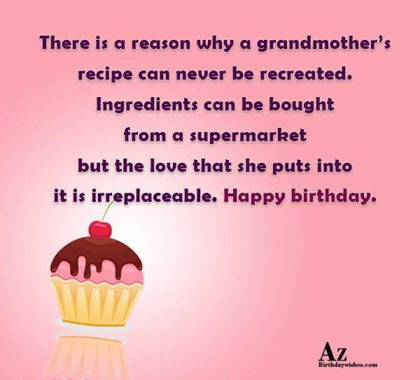 There is a reason why a grandmother s recipe… - AZBirthdayWishes.com