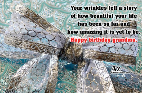 Your wrinkles tell a story of how beautiful your… - AZBirthdayWishes.com