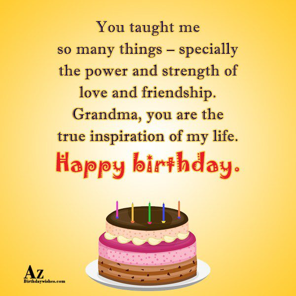 You taught me so many things specially the power… - AZBirthdayWishes.com